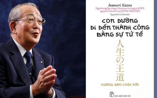 """Ông Inamori Kazuo, sáng lập và nguyên Chủ tịch HĐQT của Công ty Kyocera - tác giả cuốn """"Con đường đi đến thành công bằng sự tử tế""""."""