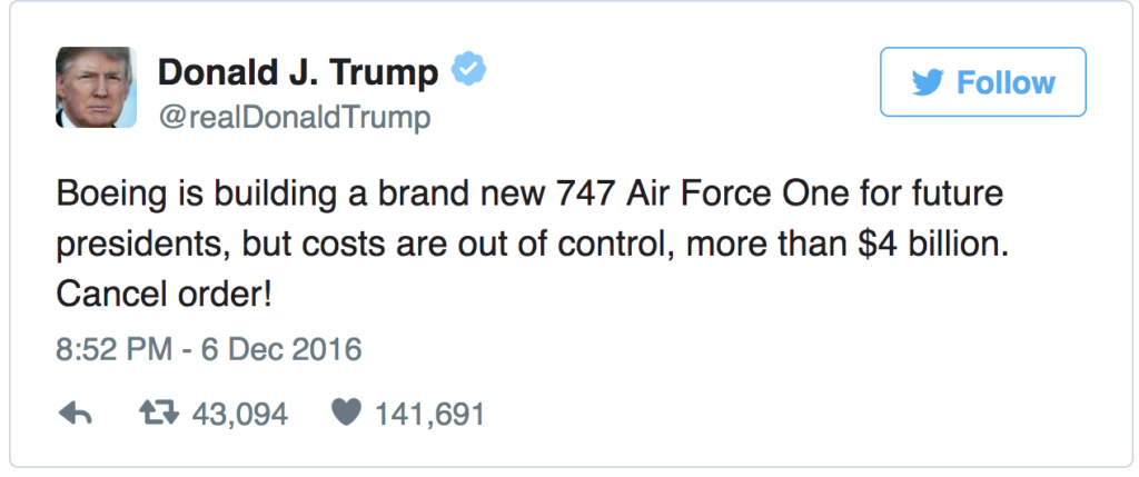 """Dòng tweet của ông Trump đầu tháng 12/2016: """"Boeing đang chế tạo một chiếc Air Force One 747 hoàn toàn mới cho các tổng thống tương lai, nhưng chi phí quá tầm kiểm soát, hơn 4 tỷ usd. Hãy huỷ bỏ đơn hàng này!"""""""