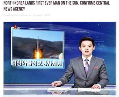 Trang mạng thông tin hài Waterford Whispers của Ireland từng đưa tin châm biếm: Phi hành gia Bắc Triều Tiên đã thành công đổ bộ lên Mặt Trời.