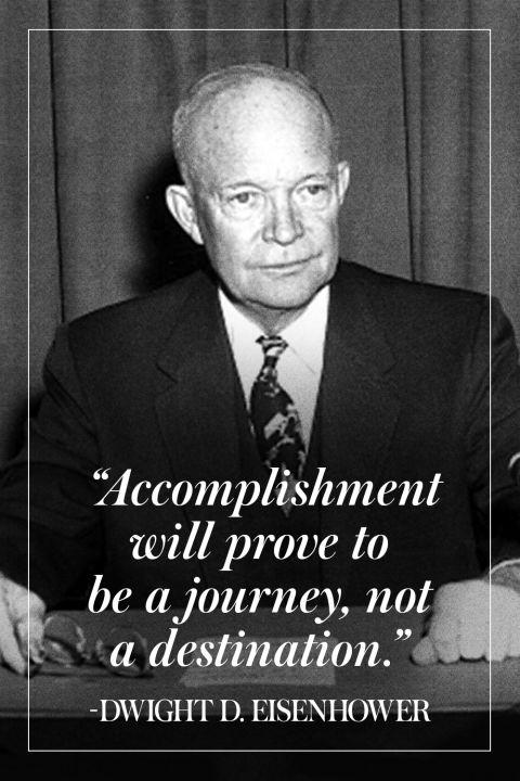"""""""Thành công là một cuộc hành trình, không phải là đích đến"""" - Dwight D. Eisenhower"""