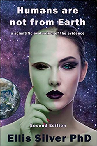 """Cuốn sách """"Con người không đến từ Trái Đất: Sự đánh giá của khoa học về chứng cứ"""" của Ellis Silver (ảnh: amazon.com)"""