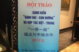 Hội thảo sáng kiến vành đai – con đường và hợp tác Việt-Trung