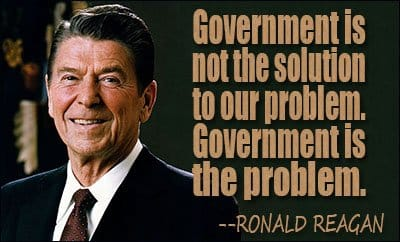 """""""Chính phủ không phải là giải pháp cho vấn đề của chúng ta, chính phủ chính là vấn đề"""" - Ronald Reagan"""