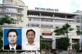 Thêm 10 người bị phát hiện dùng bằng giả của Trường Đại học Đông Đô