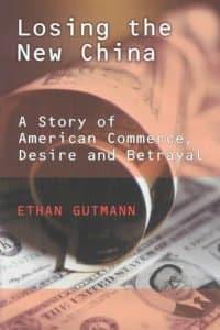 """Cuốn sách """"Losing the new China"""" của nhà báo Ethan Gutmann."""