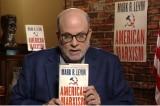 Mark Levin: Chủ nghĩa Marx đã lên đến 'đỉnh cao' ở Mỹ
