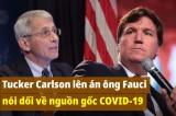 Tucker Carlson: Fauci xứng đáng bị điều tra hình sự