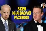 Đông Phương: Ông Biden khai đao với Facebook