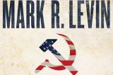 """Cuốn """"Chủ nghĩa Mác kiểu Mỹ"""" của Mark Levin đứng đầu danh sách bán chạy nhất NY Times"""